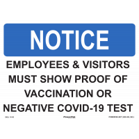 10 x 14 RP Sign - Employees & Visitors Must Provide Proof Of Vaccination Or Negative Covid-19 Test, English or Spanish