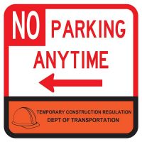 """18"""" x 18"""" Reflective DOT Temporary Construction No Parking Anytime Sign with left arrow"""