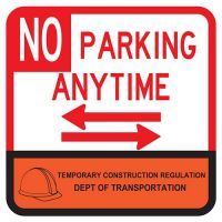 """18"""" x 18"""" Reflective DOT Temporary Construction No Parking AnytimeSign with double arrow"""
