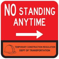 """18"""" x 18"""" Reflective DOT Temporary Construction No Standing Anytime Sign with right arrow"""