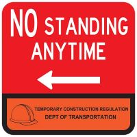 """18"""" x 18"""" Reflective DOT Temporary Construction No Standing Anytime Sign with left arrow"""