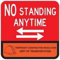 """18"""" x 18"""" Reflective DOT Temporary Construction No Standing Anytime Sign with double arrow"""