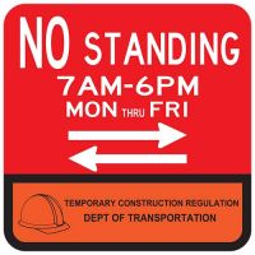 "18"" x 18"" Reflective DOT Temporary Construction No Standing Mon thru Fri Sign with double arrow"