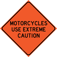 """Sign, """"Motorcycles Use Extreme Caution"""", Roll Up with Cross Ribs, Black on Orange, Reflective Vinyl, Diamond Shape, 48"""" X 48"""""""